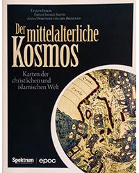 Der mittelalterliche Kosmos<br> Karten der christlichen und islamischen Welt