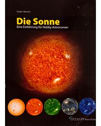 Die Sonne<br> Eine Einführung für Hobby-Astronomen
